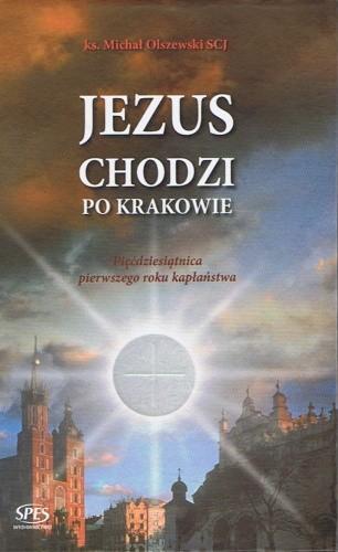 Okładka książki Jezus chodzi po Krakowie