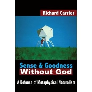 Okładka książki Sense and Goodness Without God: A Defense of Metaphysical Naturalism