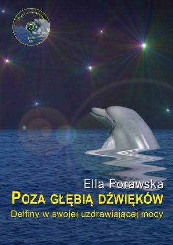 Okładka książki Poza głębią dźwięków. Delfiny w swojej uzdrawiającej mocy