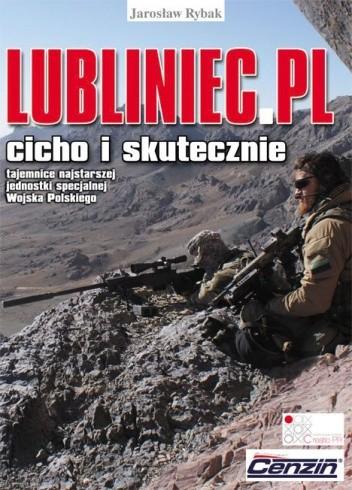 Okładka książki Lubliniec.pl : cicho i skutecznie. Tajemnice najstarszej jednostki specjalnej Wojska Polskiego