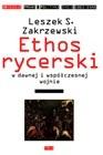 Okładka książki Ethos rycerski w dawnej i współczesnej wojnie