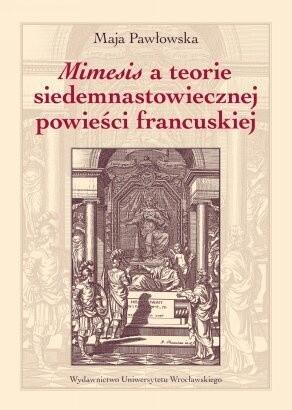 Okładka książki Mimesis a teorie siedemnastowiecznej powieści francuskiej