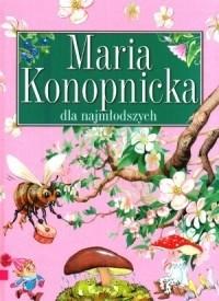 Okładka książki Maria Konopnicka dla najmłodszych