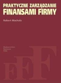 Okładka książki Praktyczne zarządzanie finansami firmy