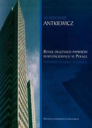 Okładka książki Rynek dłużnych papierów wartościowych w Polsce. Instrumenty, innowacje, perspektywy
