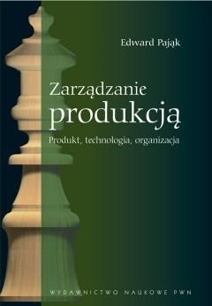 Okładka książki Zarządzanie produkcją. Produkt, technologia, organizacja