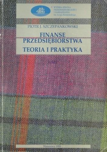 Okładka książki Finanse przedsiębiorstwa - teoria i praktyka. Tomy 1, 2