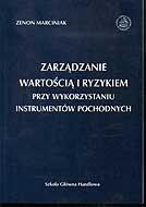 Okładka książki Zarządzanie wartością i ryzykiem przy wykorzystaniu instrumentów pochodnych
