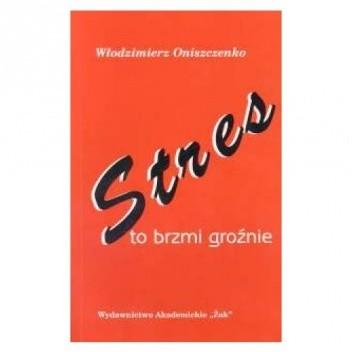 Okładka książki Stres - to brzmi groźnie
