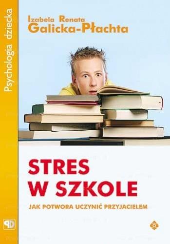 Okładka książki Stres w szkole. Jak potwora uczynić przyjacielem