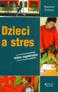 Okładka książki Dzieci a stres. Istota zagadnienia