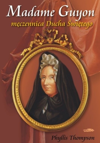 Okładka książki Madame Guyon - męczennica Ducha Świętego