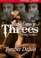 Trouble Comes in Threes