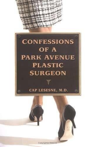 Okładka książki Confessions Of a Park Avenue Plastic Surgeon