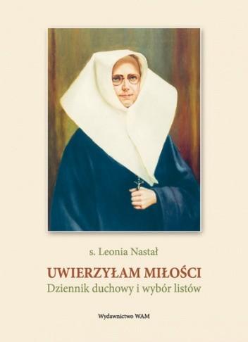 Okładka książki Uwierzyłam Miłości. Dziennik duchowy i wybór listów