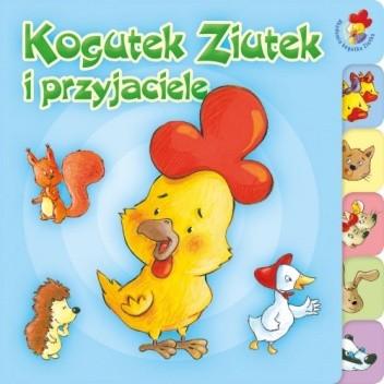 Okładka książki Kogutek Ziutek i przyjaciele