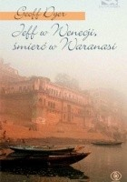 Jeff w Wenecji, śmierć w Waranasi