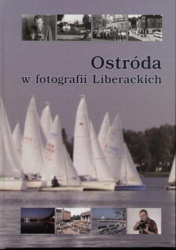 Okładka książki Ostróda w fotografii Liberackich