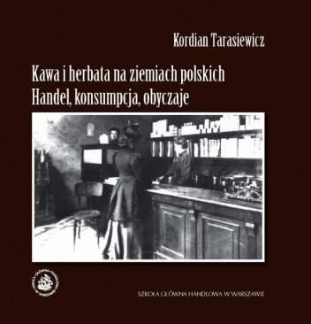 Okładka książki Kawa i herbata na ziemiach polskich