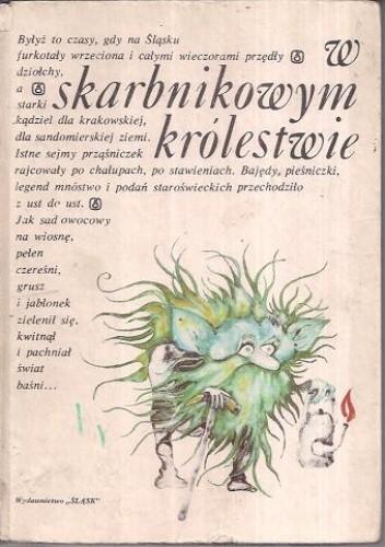 Okładka książki W skarbnikowym królestwie. Baśnie i podania śląskie