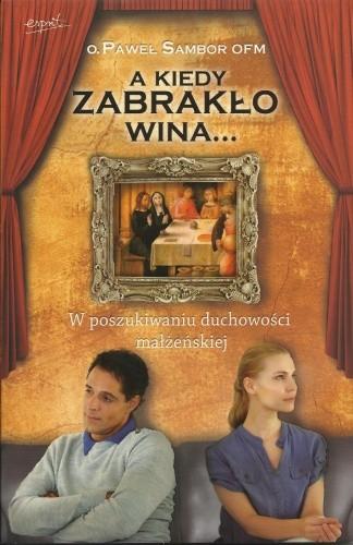 Okładka książki A kiedy zabrakło wina...