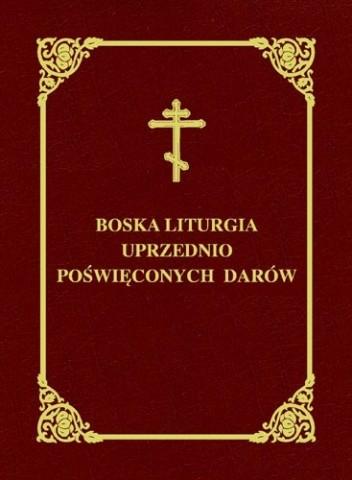 Okładka książki Boska liturgia uprzednio poświęconych darów