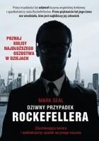 Dziwny przypadek Rockefellera. Zdumiewająca kariera i spektakularny upadek seryjnego oszusta