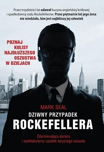 Okładka książki Dziwny przypadek Rockefellera. Zdumiewająca kariera i spektakularny upadek seryjnego oszusta