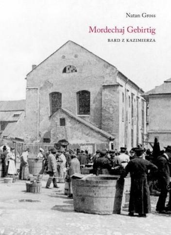 Okładka książki Mordechaj Gebirtig. Bard z Kazimierza
