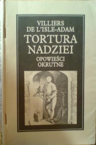 Okładka książki Tortura nadziei: opowieści okrutne