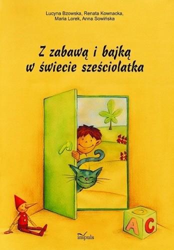 Okładka książki Z zabawą i bajką w świecie sześciolatka