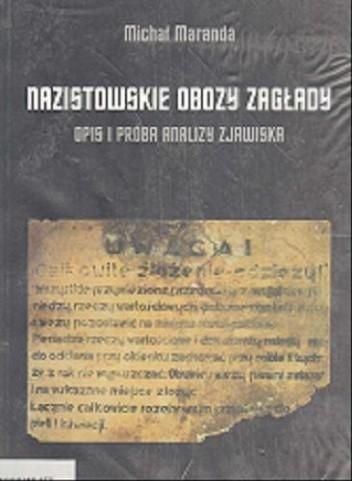 Okładka książki Nazistowskie obozy zagłady. Opis i próba analizy zjawiska.