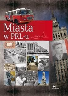 Okładka książki Miasta w PRL-u