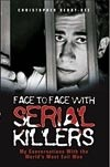 Okładka książki Face to Face with Serial Killers (My Conversations With the World`s Most Evil Men)