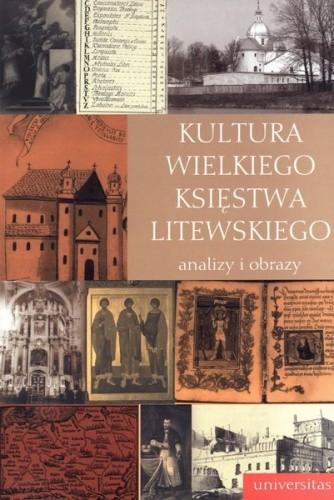 Okładka książki Kultura Wielkiego Księstwa Litewskiego. Analizy i obrazy