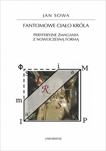 Okładka książki Fantomowe ciało króla. Peryferyjne zmagania z nowoczesną formą