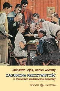 Okładka książki Zagubiona rzeczywistość. O społecznym konstruowaniu niewiedzy