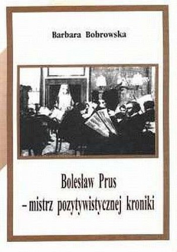 Okładka książki Bolesław Prus - mistrz pozytywistycznej kroniki