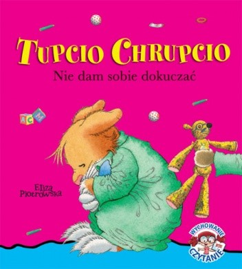Okładka książki Tupcio Chrupcio. Nie dam sobie dokuczać