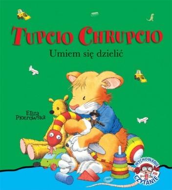 Okładka książki Tupcio Chrupcio. Umiem się dzielić