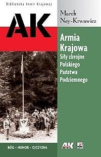 Okładka książki Armia Krajowa. Siły Zbrojne Polskiego Państwa Podziemnego