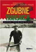 Okładka książki Zgubne transakcje. Fatal transactions. Surowce mineralne a rozwój państw afrykańskich