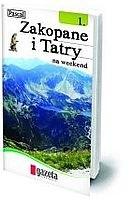 Okładka książki Zakopane i Tatry na weekend. T. 1