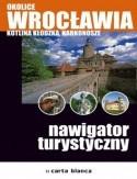 Okładka książki Okolice Wrocławia. Kotlina Kłodzka, Karkonosze. Nawigator turystyczny
