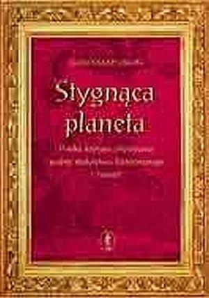Okładka książki Stygnąca planeta. Polska krytyka artystyczna wobec malarstwa historycznego i historii