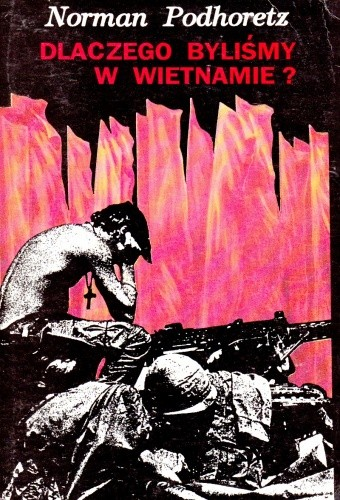 Okładka książki Dlaczego byliśmy w Wietnamie?