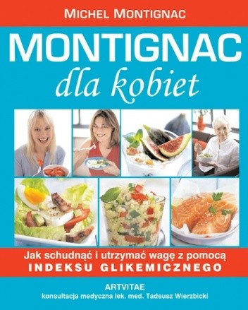 Okładka książki Montignac dla kobiet: jak schudnąć i utrzymać wagę z pomocą indeksu glikemicznego