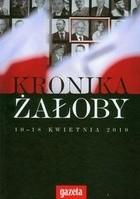 Okładka książki Kronika żałoby 10-18 kwietnia 2010