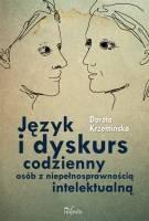 Okładka książki Język i dyskurs codzienny osób z niepełnosprawnością intelektualną