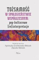 Okładka książki Tożsamość w społeczeństwie współczesnym: pop-kulturowe (re)interpretacje